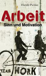 Arbeit – Sinn und Motivation Braumüller Verlag