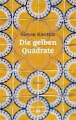 Simon Konttas Die gelben Quadrate - Hollitzer Verlag