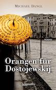 Michael Dangl. Orangen für Dostojewskij
